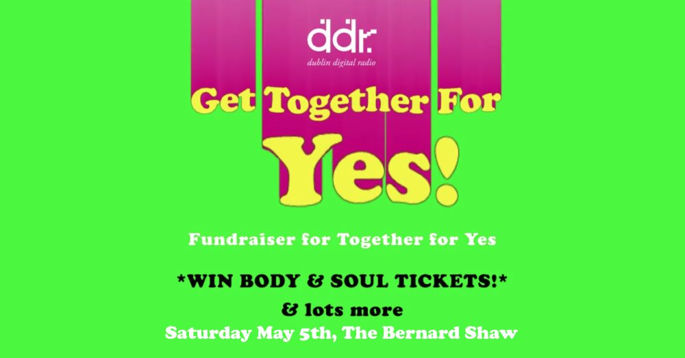 ra get together for yes at the bernard shaw dublin