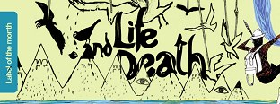 Label of the month: Life and Death
