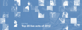 RA Poll: Top 20 live acts of 2012