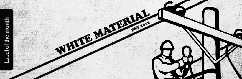 Label of the month: White Material