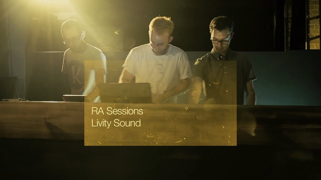 RA Sessions: Livity Sound