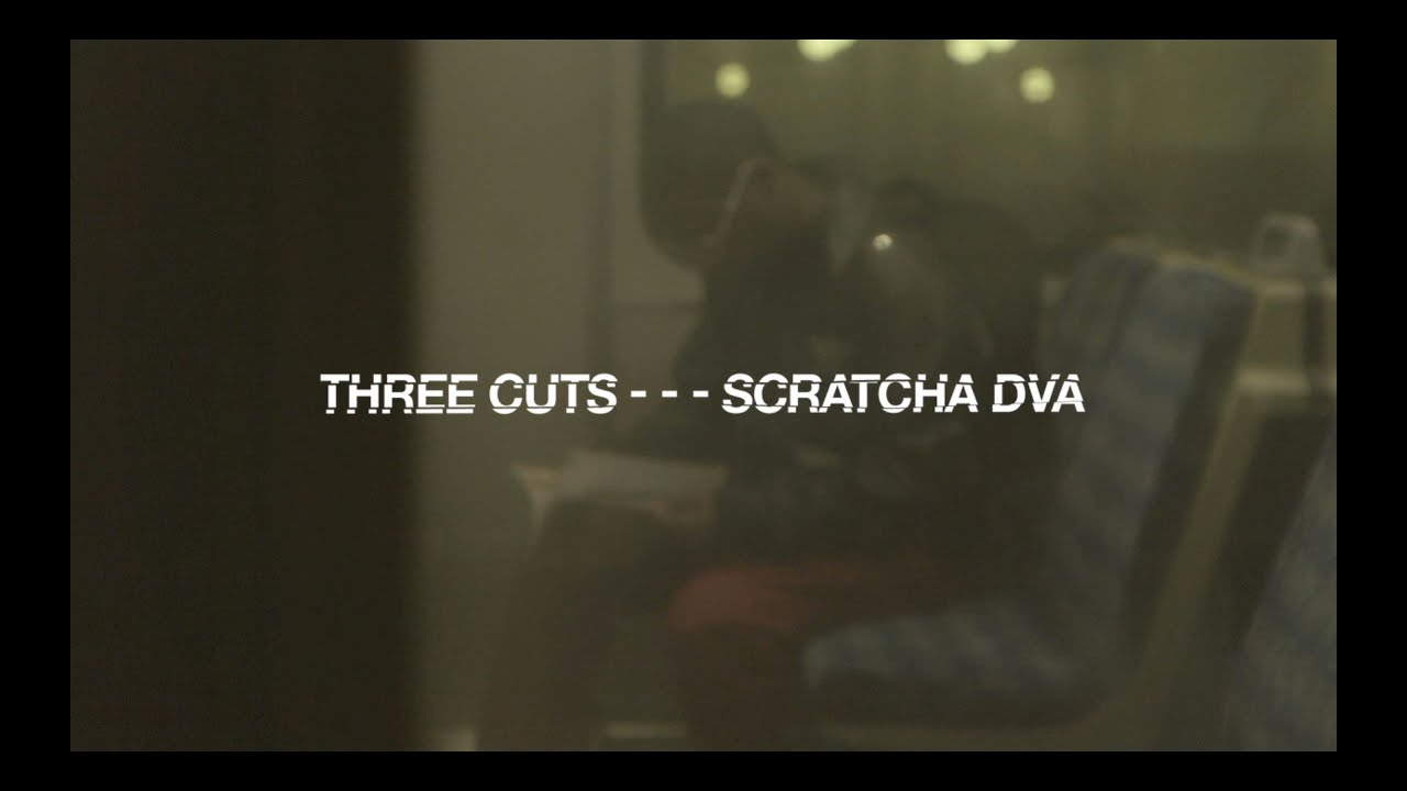 Three Cuts - - - Scratcha DVA