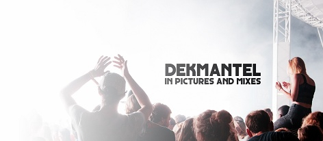 Dekmantel in pictures and mixes