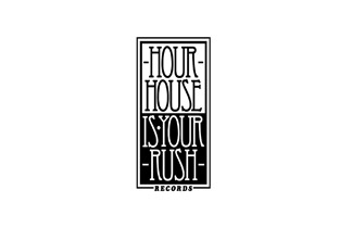 Hour House Is Your Rush Records