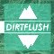 DirtFlush