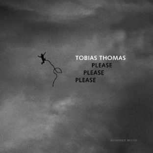 Tobias Thomas - Please Please Please
