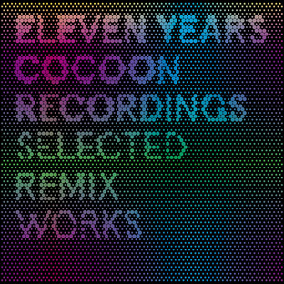 Various Artists - Eleven Years Cocoon Recordings - Selected Remix Works