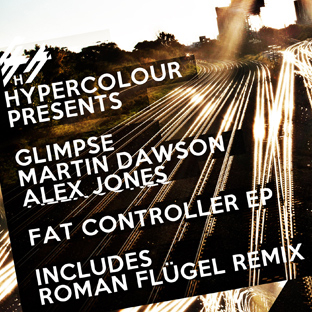 Glimpse, Martin Dawson & Alex Jones - Fat Controller EP