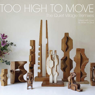 Maxxi & Zues - Quiet Village Remixes: Too High to Move