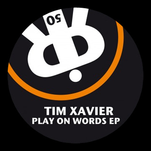 Tim Xavier - Play On Words EP