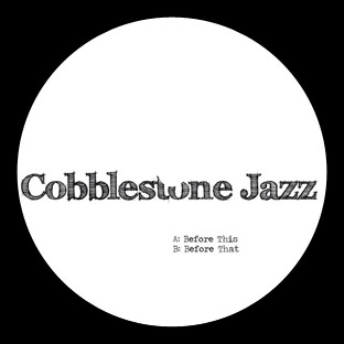 Cobblestone Jazz - Before This
