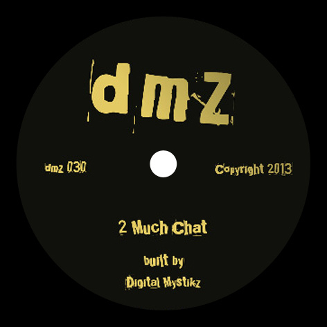 Digital Mystikz - 2 Much Chat / Coral Reef