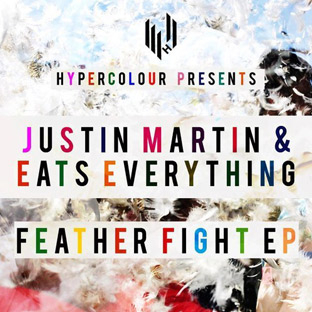 Justin Martin & Eats Everything - Feather Fight