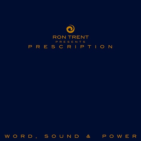 Ron Trent Presents Prescription - Word, Sound & Power